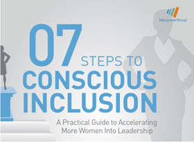 07 Steps To Conscious Inclusion: A Practical Guide to Accelerating More Women Into Leadership