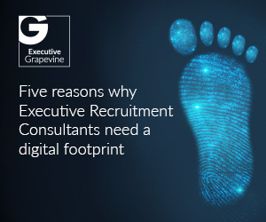 Five reasons why Executive Recruitment Consultants need a digital footprint