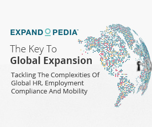 The Key To Global Expansion:Tackling the Complexities Of Global HR, Employment Compliance And Mobility