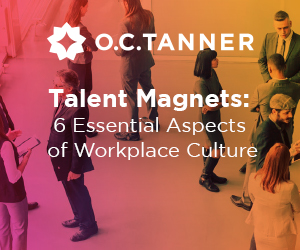 Talent Magnets: 6 Essential Aspects of Workplace Culture