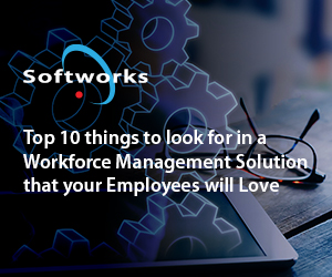 Top 10 things to look for in a Workforce Management Solution that your Employees with Love