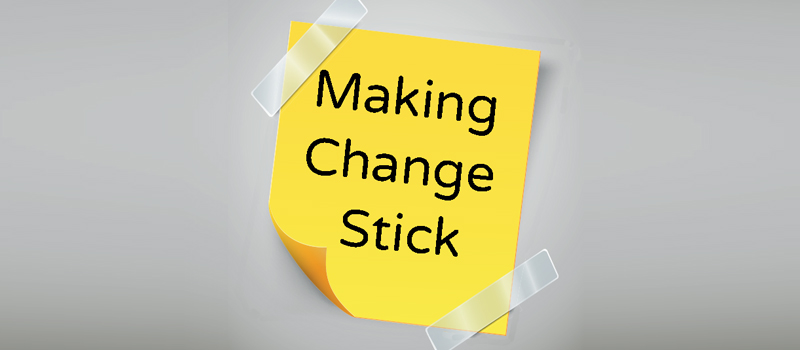 4 Ways to Make Change Stick