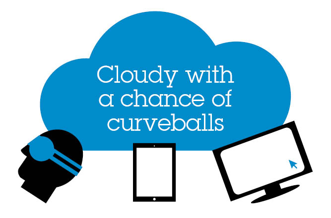Cloudy with a chance of curveballs