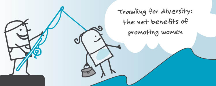 Trawling for diversity: The net benefits of promoting women
