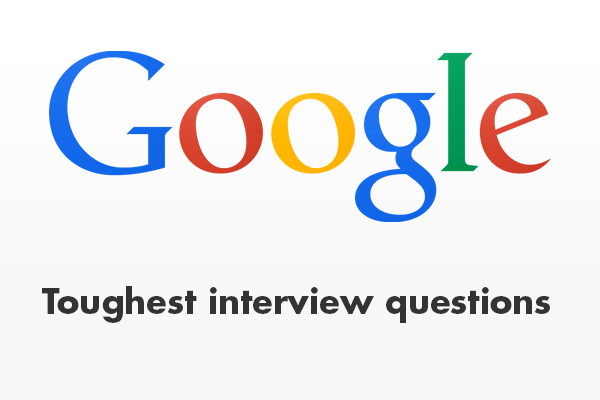 Google's toughest interview questions revealed