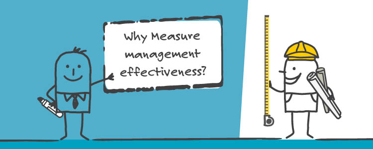 Why measure management effectiveness?
