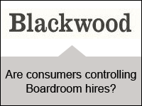 Blackwood: Are consumers controlling Boardroom hires?