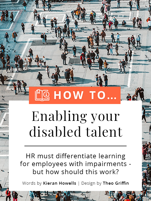 Enabling your disabled talent