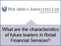 Per Ardua: What are the characteristics of future leaders in Retail Financial Services?