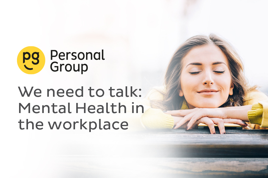 We need to talk: Mental Health in the workplace