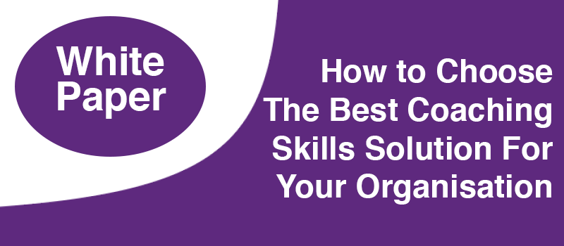 How to Choose The Best Coaching Skills Solution For Your Organisation