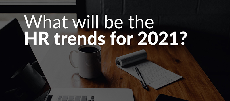 What will be the biggest trends for HR in 2021?