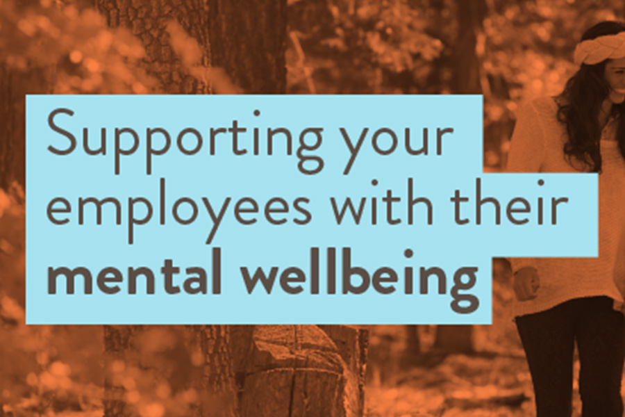 Supporting your employees with their mental wellbeing