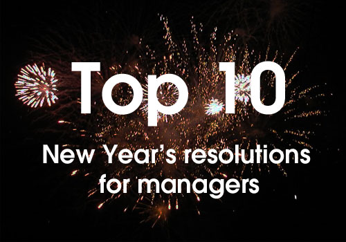 Top ten New Year's resolutions for managers