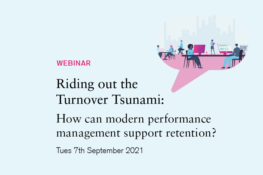 Riding out the Turnover Tsunami: How can modern performance management support retention?