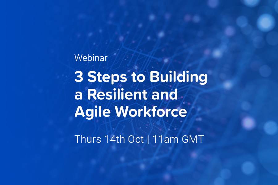 3 Steps to Building a Resilient and Agile Workforce