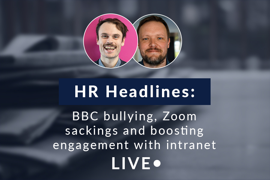 HR Headlines: BBC bullying, Zoom sackings and boosting engagement with intranet