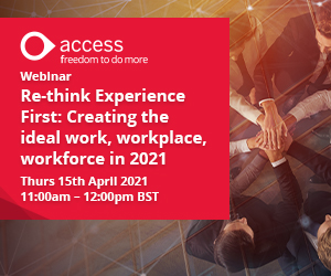 Re-think Experience First: Creating the ideal work, workplace, workforce in 2021
