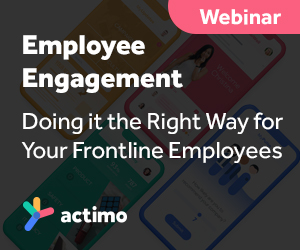 Employee Engagement: Doing it the right way for your frontline employees