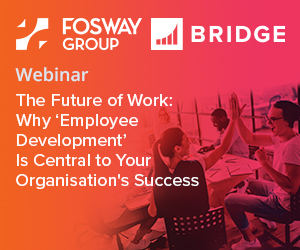 The Future of Work: Why 'Employee Development' Is Central <br>to Your Organisation's Success