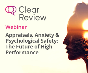 Appraisals, Anxiety & Psychological Safety: The Future of High Performance