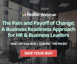 The Pain and Payoff of Change; A Business Readiness Approach for HR & Business Leaders