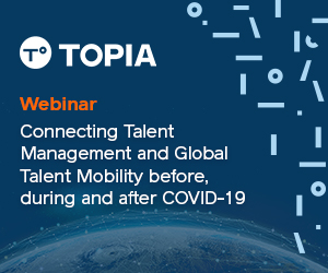 Connecting Talent Management and Global Talent Mobility before, during and after COVID-19